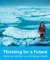 Thirsting for a future. Water and Children in a Changing Climate