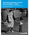 Para reconstruir la vida de los niños y niñas. Guía para apoyar intervenciones psicosociales, en emergencias y desastres